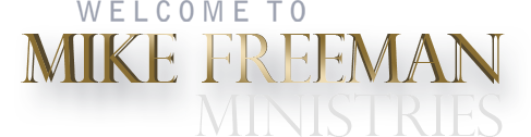 Welcome to Mike Freeman Ministries